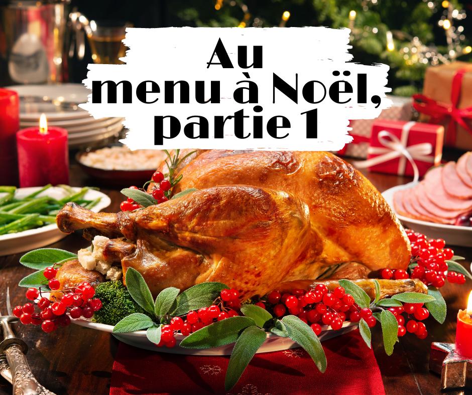 Au menu à Noël, partie 1